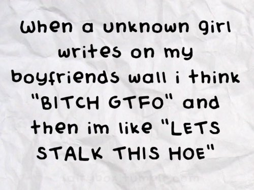 bitch, boy, boyfriend, facebook, funny, girl, stalk, status