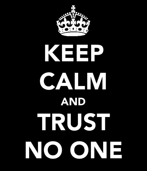 black, keep calm, no one, true, trust, trust no one, white