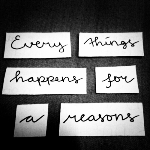 black&white, happens, inspiration, life, quote, reason, text, things, typography, words