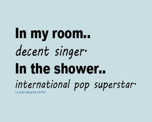 blue, fun, funny, haha, laugh, lol, pop, room, shower, sing, singer, star, superstar, text, true
