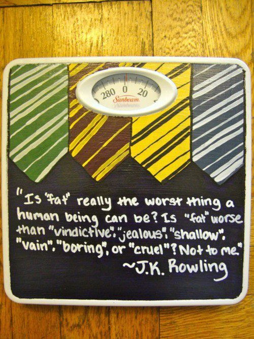 body image, fat, harry potter, inspiring, jk rowling, love yourself, potter, quotes, scale, weight
