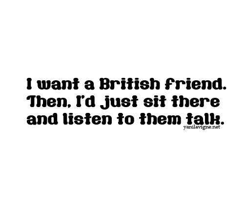 british, friend, listen, love, talk
