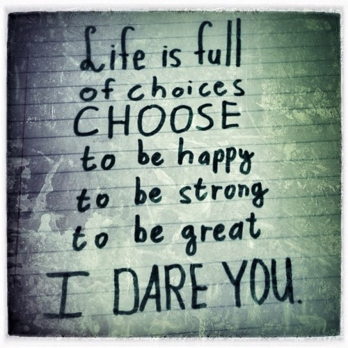 care, choice, choose, dare, great