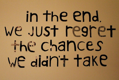 chance, love, quote, regret, text - image #407056 on Favim.com