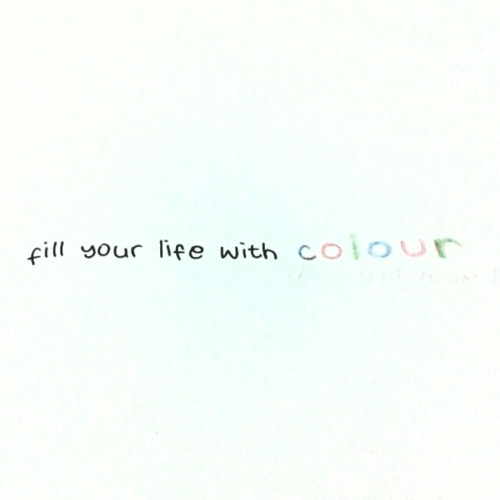 colour, inspiration, life, quote, text
