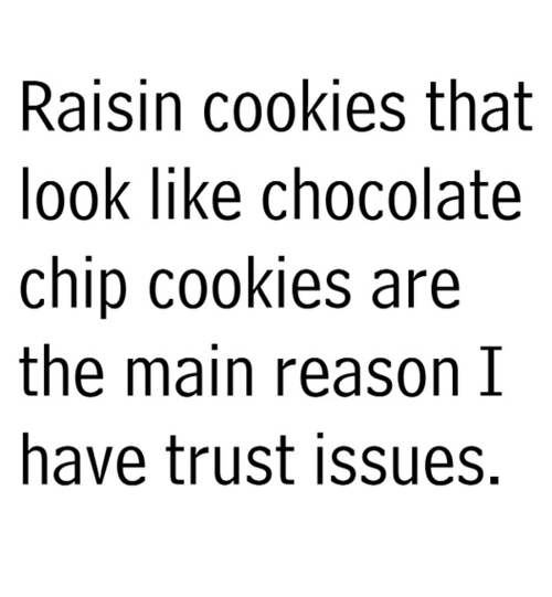 cookies, funny, issues, lol, true, trust, trust issues