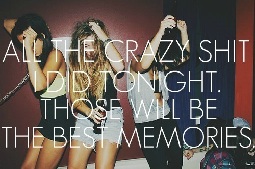 crazy, friends, memories, quotes