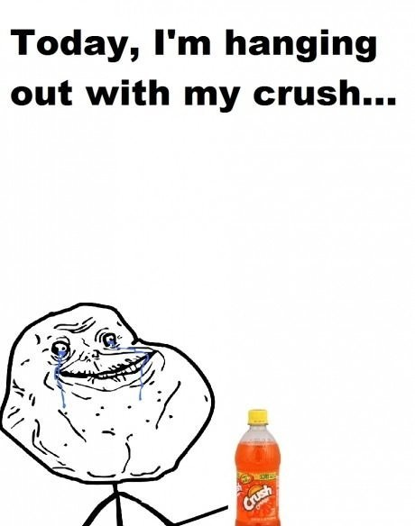 crush, forever alone, funny, humor, lol, meme