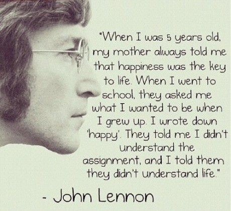happiness, john lennon, life, school