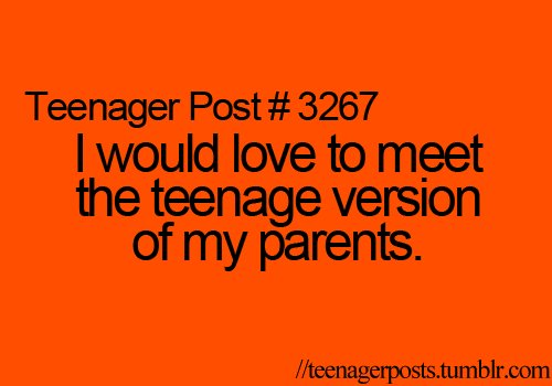 lol, love, orange, parents, post, teenage, teenager post, text