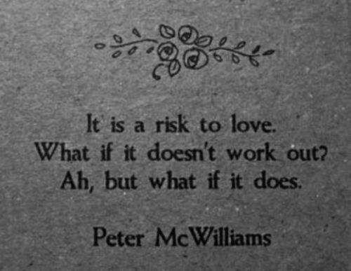 love, peter mcwilliams, quote, risk, text