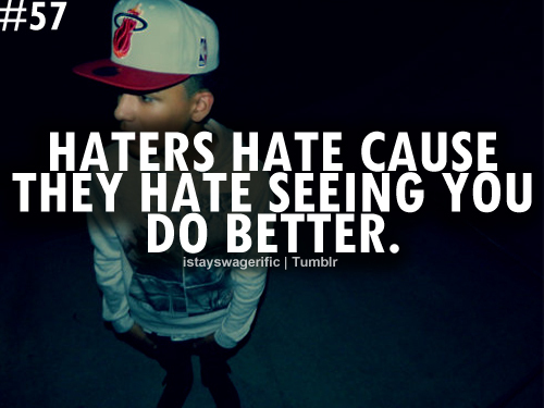 2012  haters  quote  swag  text  typographyQuotes About Haters