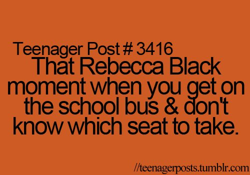 3416, lol, quotes, rebecca black, teenager post