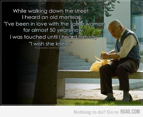 50 years, 5o years, broken, love, love old beautiful, old, old love quote man, sad, sad love miss, text