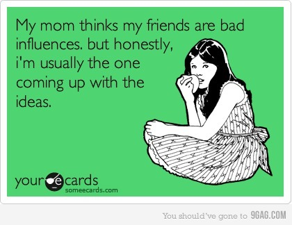 9gag, bad girl, bad influence, card, lol, quote, quotes, true