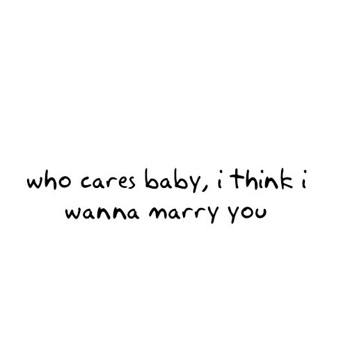 adorable, bruno mars, care, cute, love, married, marry, quote, quotes, text