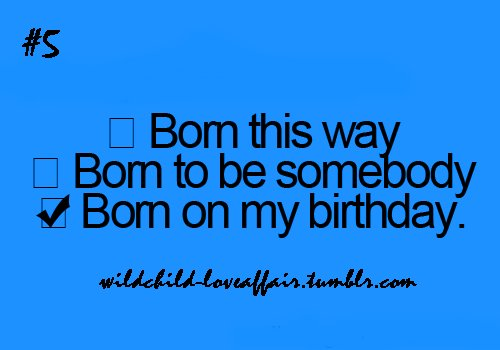 amazing, awesome, birthday, blue, born this way