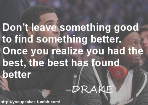 amazing, best, better, cool, drake