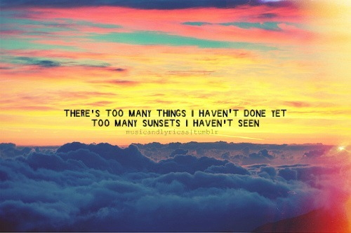 awesome, beautiful, clouds, colorful, colors, have not, life, many, nature, quote, regret, see, sky, sunset, text, things
