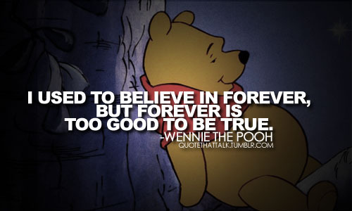 aww, believe, fashion, forever, girly, love, quote, text, true, winnie the pooh