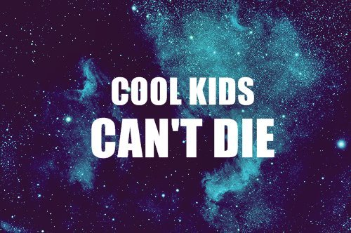 background, blue, cool, die, dope, hipster, kids, quote, quotes, star, stars, summer, universe, white
