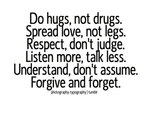 bad advice, crap, dumb morality, forget, forgive, garbage, hug, nonsense, quotes, self negating suggestions, text