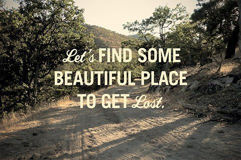 beautiful, beautiful place, find, get, get lost