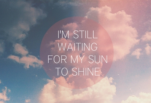 beauty, blue, clouds, cute, cute sun boy girl, funny, hope, life, love, my sun, nature, photography, pink, quote, rhino, same shit, shine, sky, sun, text, the maine, typo, typography, waiting, white