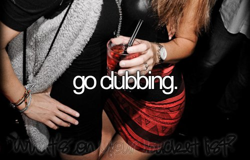 before i die, bucket list, clubbing, drink, list
