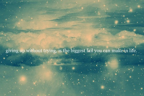biggest fail, coulds, fail, give up, giving up, heaven, photography, quote, sparks, stars, text