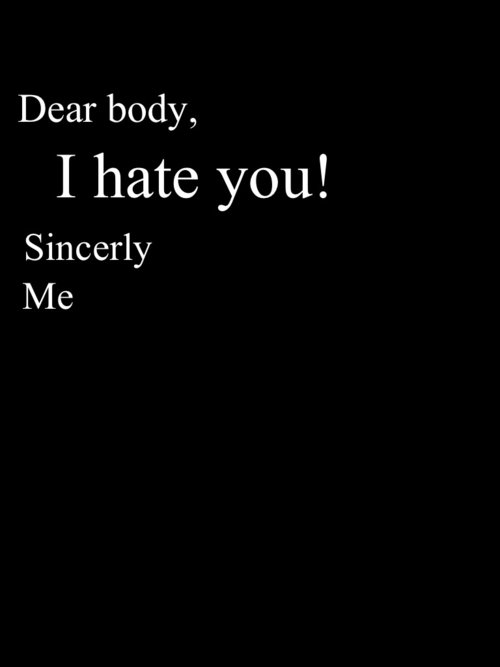 black and white, body, hate, letter, life, self esteem, skinny, teenager, text, thinspiration, wish