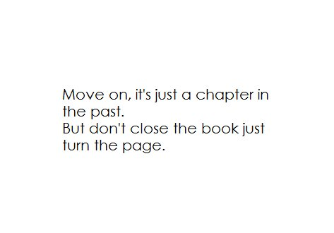 black, black & white, book, chapter, fashion, inspiration, move on, page, past, perfect, text, true, white