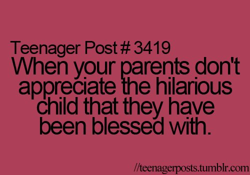 child, funny, lol, parents, teenager, teenager post, teenager posts