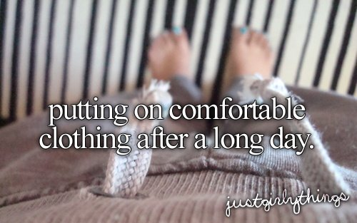 clothes, clothing, comfort, comfortable, day, fashion, just girly things, justgirlythings, outfit, text