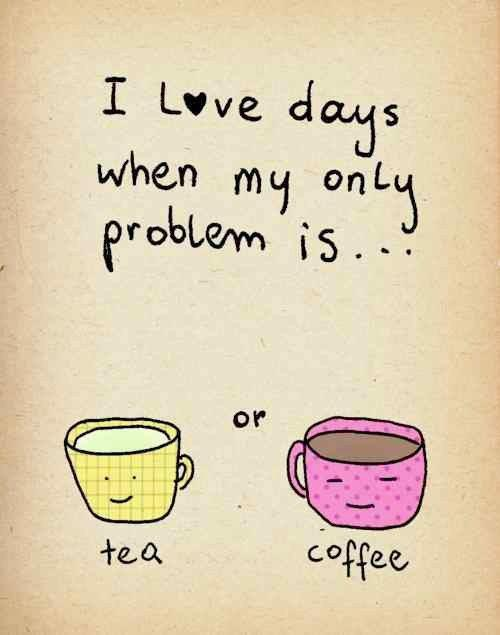 #e1e187, coffee, cute, days, flowers, life, love, only, people, pink, problem, quotes, tea, when, yellow