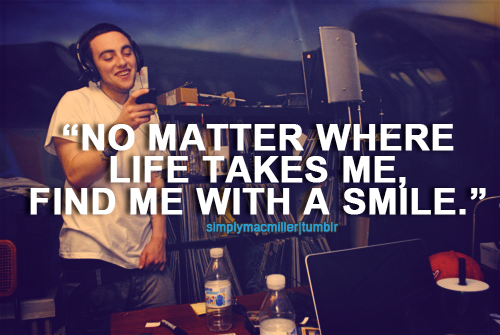 mac miller quotes about being happy - photo #10