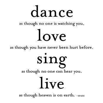 dance, hurt, live, love, quotes