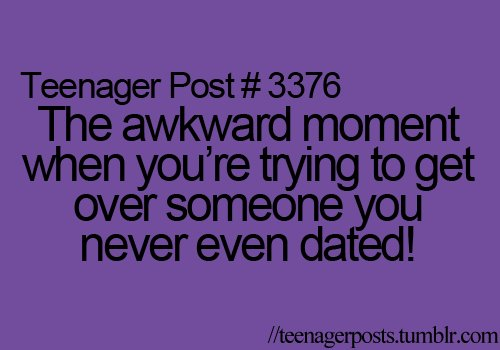 dated, funny, get over someone, lol, over, post, teenage, teenager post, teenager posts