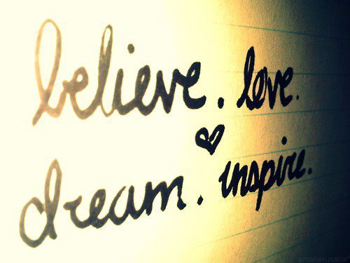 dream, elieve, inspire, love, photography