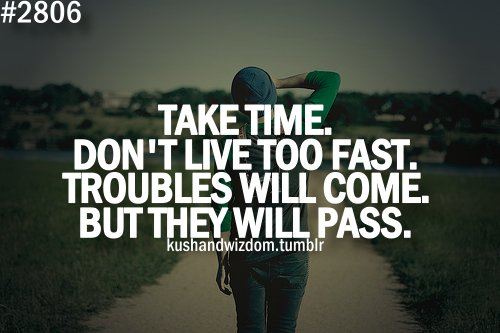 fast, kush & wizdom, kushandwizdom, life, quote, time