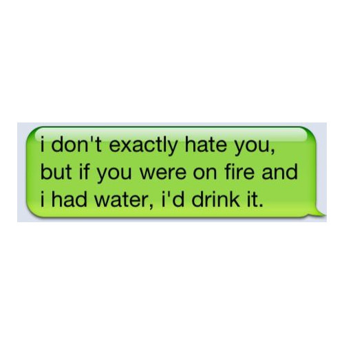 fire, funny, hate, iphone, mean, text message, water