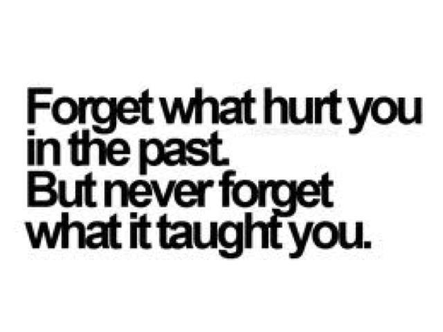 forget, hurt, life, past, people