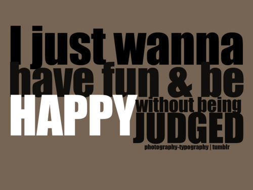 fun, happy, judges, life, quote