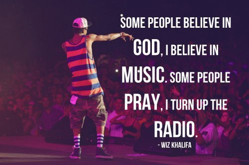 god, music, quotes, radio, wiz khalifa