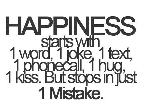 happiness, hug, joke, kiss, mistake, one, quote, stop, text, true, typography, word