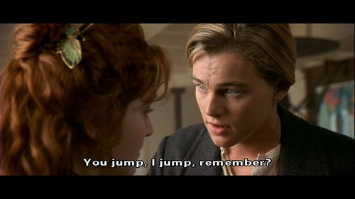i jump, quote, rose and jack, titanic, you jump