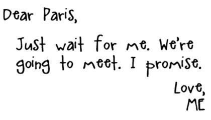 life, love, meet, paris, people, promise, quotes, see, wish