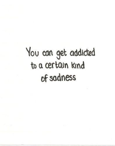 addicted, sad, sadness, text, words