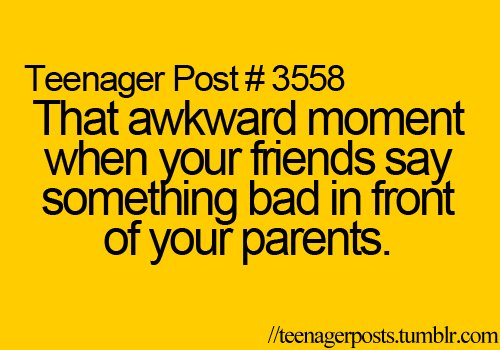 awkward, friends, moment, parents, so akward