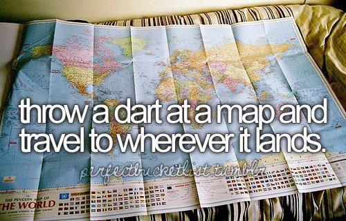before i, before i die, dart, lands, love, map, maps, text, throw, travel, travellig, wherever
